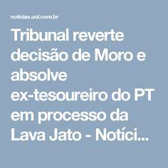 Tribunal reverte decisão de Moro e absolve ex-tesoureiro do PT em processo da Lava Jato - Notícias - Política