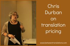 Chris Durban shared valuable insights on pricing in her presentation on 'Pricing issues in translation: is this where you want to be?'.