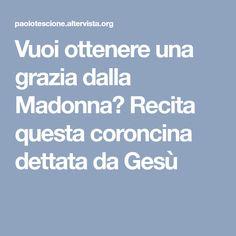 Vuoi ottenere una grazia dalla Madonna? Recita questa coroncina dettata da Gesù