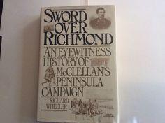 Sword Over Richmond An Eyewitness History of McClellan's Peninsula Campaign 0060155299   eBay