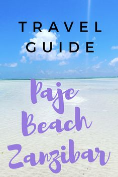 Travel guide for Paje Zanzibar. Where to stay, things to do and much more!