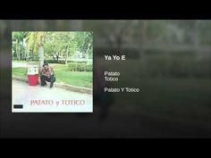 """""""Ya Yo E""""  - PATATO Y TOTICO"""