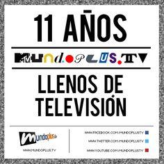 Mundoplus.tv, 11 años llenos de televisión