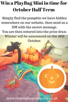 Fancy winning a PlayBag Mini in time for the half term break. Simply find the pumpkin that is hiding on our website and send us a DM quoting the secret message. Open to residents of UK only. Good luck. :)