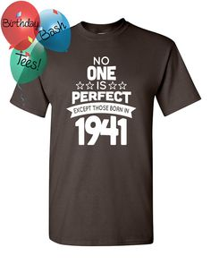 75 Year Old Birthday Shirt No One is Perfect by BirthdayBashTees