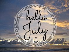 Hello July Images Free Download for Pinterest & We Heart it