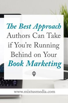 Ideas, strategies, and tips to help authors launch their book, even if you're running behind! Book marketing strategy, Book Marketing ideas, Author Marketing tips, Book marketing tips,