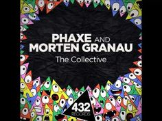 Phaxe & Morten Granau - The Collective - YouTube