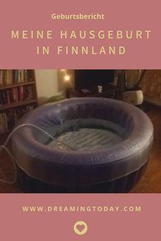 Mein Geburtsbericht zu meiner Hausgeburt (Wassergeburt) in Finnland. Early Pregnancy, Traveling With Children, Finland, Helpful Tips, Pregnancy, House, Parents
