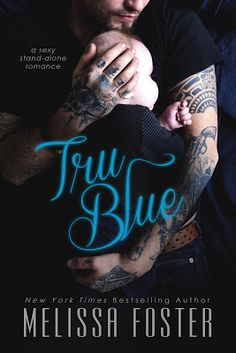 Toot's Book Reviews: Spotlight, Teasers, Trailer, Excerpt & Giveaway: Tru Blue by Melissa Foster