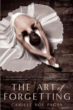 """The Art of Forgetting. Anything """"The Art of.."""" sounds cool to me, of course. But it has ballet on the cover too!"""