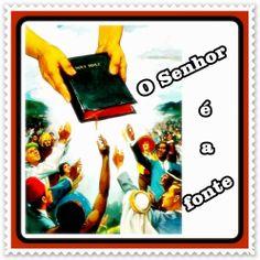 TODA  HONRA  E  GLÓRIA  AO  SENHOR  JESUS: O SENHOR É A FONTE