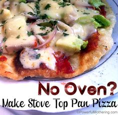 No Oven – Make Stove Top Pan Pizza Going to try this with my Chebe Gluten Free pizza crust! Texas summers make turning the oven on a bit difficult.this could be an awesome solution! Pizza Recipes, Raw Food Recipes, Easy Dinner Recipes, Italian Recipes, Crockpot Recipes, Snack Recipes, Easy Meals, Snacks, Yummy Recipes