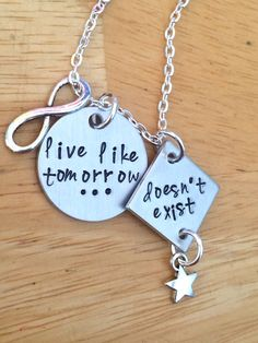 Live Like Tomorrow Doesn't Exist Hand Stamped Aluminum Inspirational Quote Charm Necklace