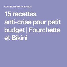 15 recettes anti-crise pour petit budget | Fourchette et Bikini