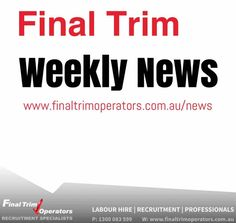 Check our new weekly news reports on the Construction & Mining industry www.finaltrimoperators.com.au/news #news #recruitment #new