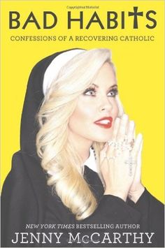 Bad Habits: Confessions of a Recovering Catholic: Jenny McCarthy: 8601420790629: Amazon.com: Books