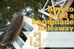 building a handmade hideaway : railings + shutters {how to build a fort}the handmade home Backyard Fort, Backyard Playhouse, Build A Playhouse, Wooden Playhouse, Playhouse Kits, How To Bun, Outside Playhouse, Weekend Jobs, Build A Fort