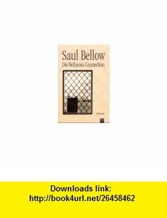 Die Bellarosa Connection. (9783404920730) Saul Bellow , ISBN-10: 3404920732  , ISBN-13: 978-3404920730 ,  , tutorials , pdf , ebook , torrent , downloads , rapidshare , filesonic , hotfile , megaupload , fileserve