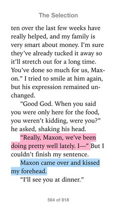Omg I just can't even I love Maxon so much   Excerpt from  The Selection by Kiera Class