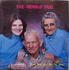 The Arnold Trio: Jesus Will Love Me the Same... even if I go ahead & git that ear reducing operation.