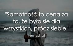 Samotność to cena za. Im Not Okay, Survival Life, Motto, Texts, Motivational Quotes, Life Quotes, Let It Be, Thoughts, Feelings