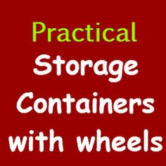 Practical Storage Containers with wheels