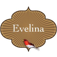 My great-grandmothers name: Evelina This is an Anglicized version of the French Aveline, which is of uncertain meaning. Alternates: Eveline, Evelyn, Evelyne Tags: calm,...