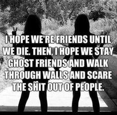 I hope we're friends until we die