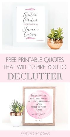 Inspirational Quotes for Decluttering - Free Printable Quotes to Motivate You Declutter Your Home, Organizing Your Home, Organizing Tips, Organizing Solutions, Organization Quotes, Paper Organization, Free Printable Quotes, Free Printables, Small Space Interior Design