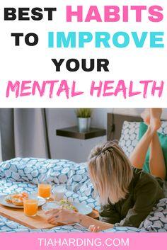 The best habits to improve mental health, depression and anxiety. #habits #mentalhealth #anxiety tiaharding.com