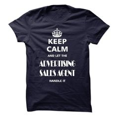(Top Tshirt Seliing) keep calm and let the ADVERTISING SALES AGENT handle it [Tshirt design] Hoodies, Tee Shirts
