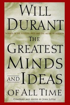 The Greatest Minds and Ideas of All Time by Will Durant http://www.amazon.com/dp/0743235533/ref=cm_sw_r_pi_dp_zpdZtb1T0JX7V3DC