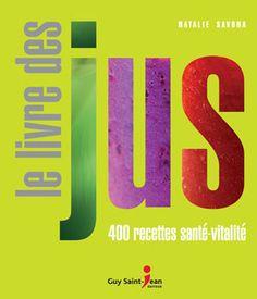Livre des jus : plus de 400 mélanges fantastiques pour la santé et la vitalité(Le) par SAVONA, NATALIE