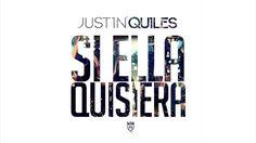 Justin Quiles - Si ella quisiera.