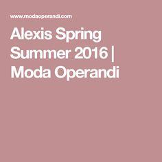 Alexis Spring Summer 2016   Moda Operandi