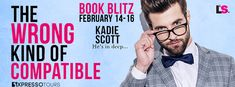 Tome Tender: The Wrong Kind of Compatible by Kadie Scott  Blitz... GIVEAWAY!  $50 Amazon gift card Ends Feb. 22, 2018