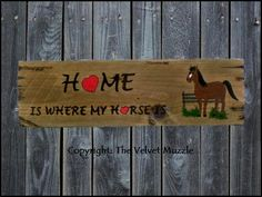 Homes is Where my Horse is Whimsical sign. The Velvet Muzzle - Horse Decor & More  Signs inspired by the horses we love!  www.thevelvetmuzzle.com