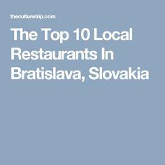 The Top 10 Local Restaurants In Bratislava, Slovakia