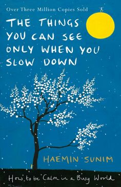 The Things You Can See Only When You Slow Down : How to be Calm in a Busy World by Haemin Sunim, Chi-Young Kim Beautiful Words, Penguin Clothbound Classics, Books To Read, My Books, Reading Books, Reading Lists, Ebooks Pdf, Young Kim, Mark Williams