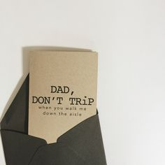 Dad Don't Trip when you walk me down the aisle Wedding Bells, Our Wedding, Wedding Gifts, Dream Wedding, Baby Wedding, Wedding Consultant, Esquivel, Bridesmaid Proposal, Bridesmaid Cards