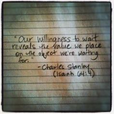 Our willingness to wait reveals the value we place on the object we are waiting for