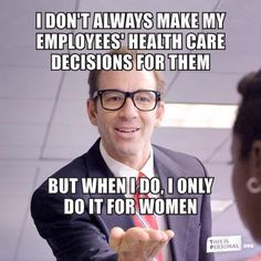 wouldn't all you ladies love having your boss decide if you can get your birth control covered by your insurance? i mean how much more can they do to show you how much they care?think Reproductive Rights, Intersectional Feminism, Tabu, Pro Choice, Political Views, Trump, Fight Club, Social Issues, Social Justice