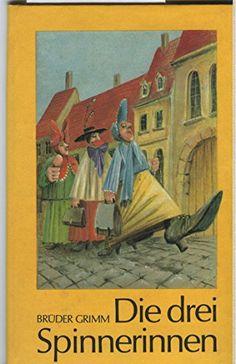Die drei Spinnerinnen Les trois fileuses von Brüder Grimm http://www.amazon.de/dp/3358008126/ref=cm_sw_r_pi_dp_r2BIub1GVZYPQ