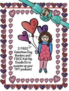 This bundle includes 2 FREE Valentines Day Frames and 1 Valentines day Kid Clip Doodle Do! TPT freebie