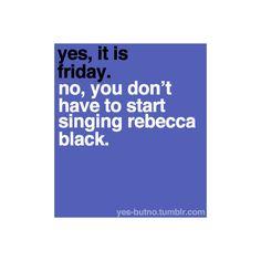 so funny when oscar starts singing Friday when I tell him it's friday!