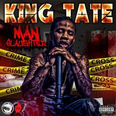 King Tate - Manslaughter (Mixtape)   Manslaughter by the infamous Arkansas rapper  King Tate has finally arrived. Demetrius De'Andre Tate better known as King Tate is a recording artist born in West Helena, Arkansas (aka Helltown) on January 8, 1992. He cites his main influences as the hip hop artists he spent his youth listening... #AppleMusic, #Canadians, #Drake(Musician), #DrakkarNoir, #Ink, #KingTate, #Perfume, #Shoulder, #TattooArtist, #Twitter, #XXL(Magazine)