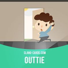 """Outtie"" means to be leaving. Example: This party is boring. I'm outtie. Get our apps for learning English: learzing.com"