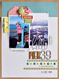 """Scrapbook travel-inspired LO """"hello Pier 39"""" by Sasha Farina. About my second favorite part of San Francisco."""