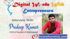 Interview With Pradeep Kumar in Our Digital Words With Entrepreneurs Online Interview, Digital Word, Entrepreneur, Words, Horse